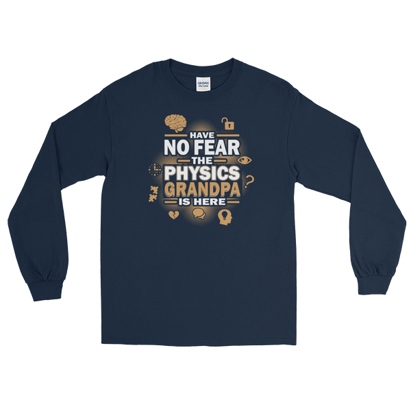 Have No Fear The Physics Grandpa Is Here - Long Sleeve T-Shirt - Cozzoo