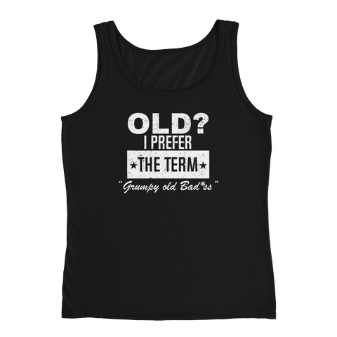 "Old? I Prefer The Term ""Grumpy Old Badass"" - Ladies' Tank - Cozzoo"