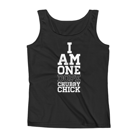 I Am One Dope Chubby Chick - Ladies' Tank - Cozzoo