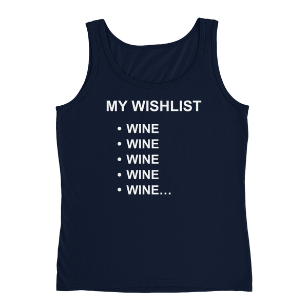 My Wishlist Wine Wine Wine Wine Wine…  - Ladies' Tank - Cozzoo