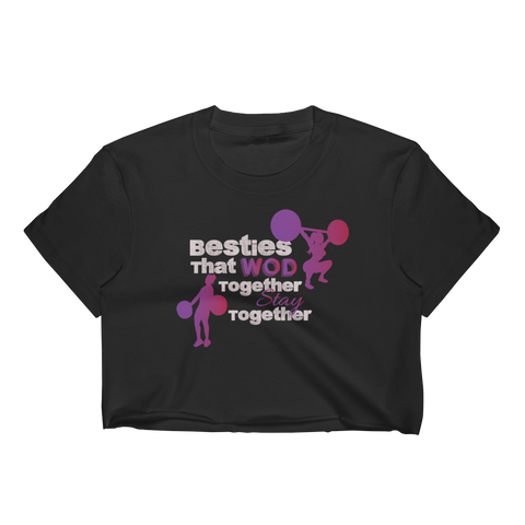 Besties That WOD Together Stay Together - Women's Crop Top - Cozzoo