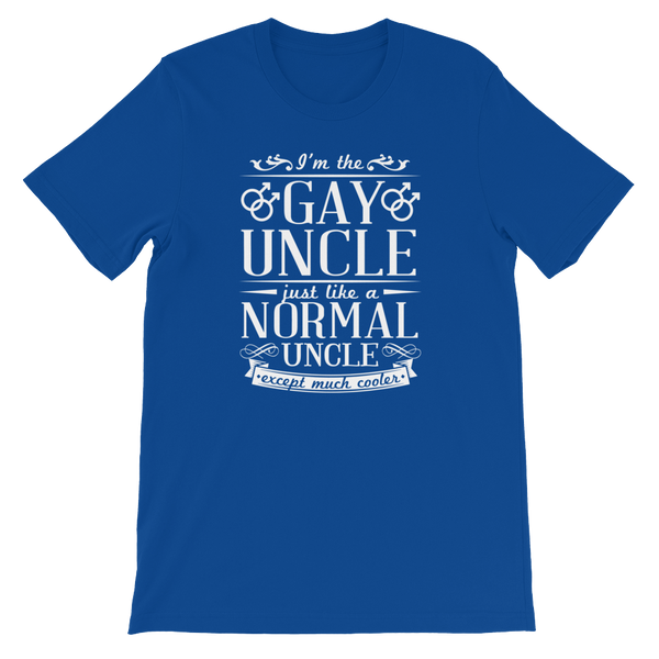 I'm The Gay Uncle. Just Like A Normal Uncle. Except Much Cooler - Short-Sleeve Unisex T-Shirt - Cozzoo