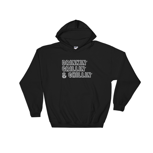 Drinkin' Grillin' And Chillin' - Hoodie Sweatshirt Sweater - Cozzoo