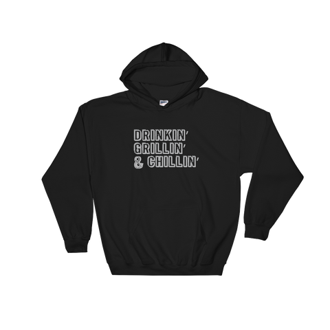 Drinkin' Grillin' And Chillin' - Hoodie Sweatshirt - Cozzoo