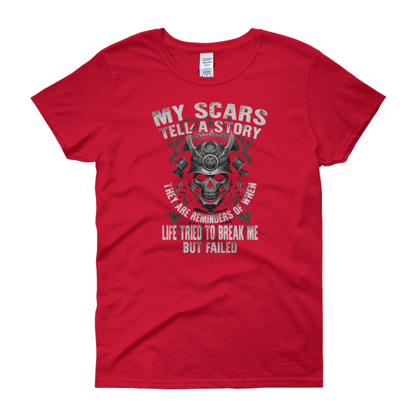My scars tell a story They are reminders of when life tried to break me but failed - Women's short sleeve t-shirt - Cozzoo