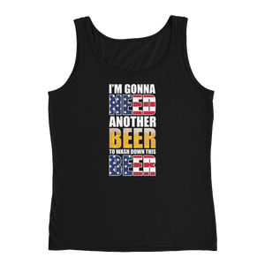 I'm Gonna Need Another Beer To Wash Down This Beer - Ladies' Tank - Cozzoo