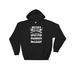 Doctor's Husband. Yes, she's working. No, I don't know when she'll be home. Yes, we are still married. No she's not imaginary - Hoodie Sweatshirt - Cozzoo