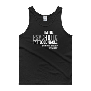 I'm The psycHOTic Tattooed Uncle Everyone Warned You About - Tank top - Cozzoo