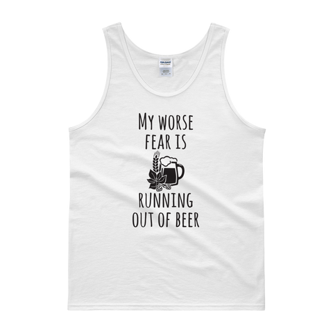 My Worse Fear Is Running Out Of Beer - Tank top - Cozzoo