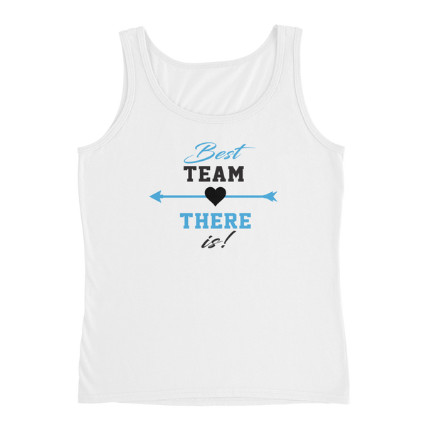 Best Team There Is! - Ladies' Tank - Cozzoo