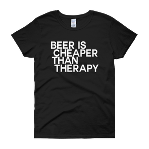 Beer Is Cheaper Than Therapy - Women's short sleeve t-shirt - Cozzoo