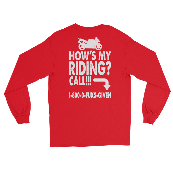 How's My Riding? Call!!! 1-800-0-FUKS-GIVEN - Long Sleeve T-Shirt - Cozzoo