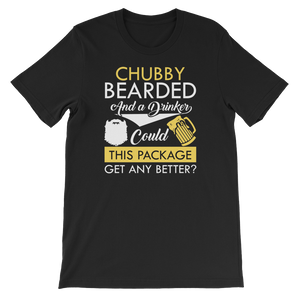 Chubby Bearded And A Drinker Could This Package Get Any Better? - Short-Sleeve Unisex T-Shirt - Cozzoo