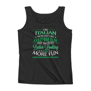 I'm Italian We're Just Like Everyone Else Just Smarter Better Looking And More Fun - Ladies' Tank - Cozzoo