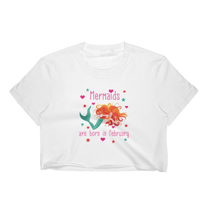 Mermaids Are Born In February - Women's Crop Top - Cozzoo