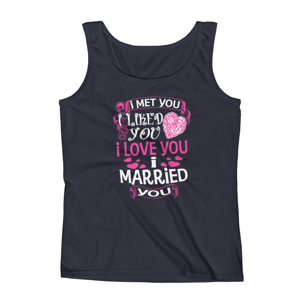 I Met You I Liked You I Love You I Married You - Ladies' Tank - Cozzoo