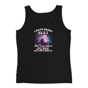 I Hate Being Sexy But I Was Born In June So I Can't Help It - Ladies' Tank - Cozzoo