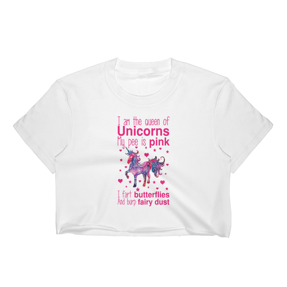 I Am The Queen Of Unicorns My Pee Is Pink I Fart Butterflies And Burp Fairy Dust - Women's Crop Top - Cozzoo