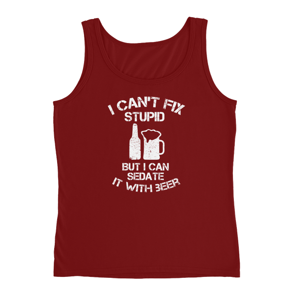 I Can't Fix Stupid But I Can Sedate It With Beer - Ladies' Tank - Cozzoo