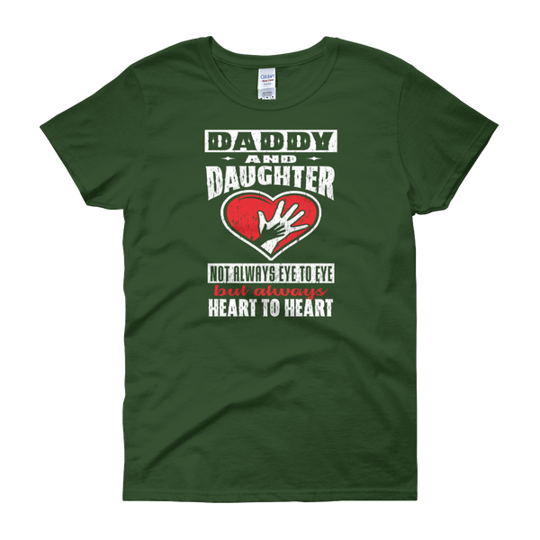 Daddy And Daughter Not Always Eye To Eye But Always Heart To Heart - Women's short sleeve t-shirt - Cozzoo