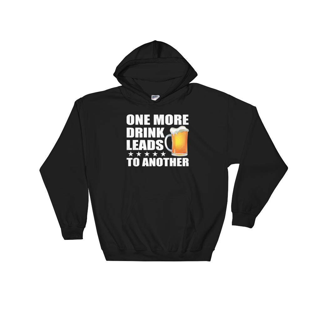 One More Drink Leads To Another - Hoodie Sweatshirt - Cozzoo