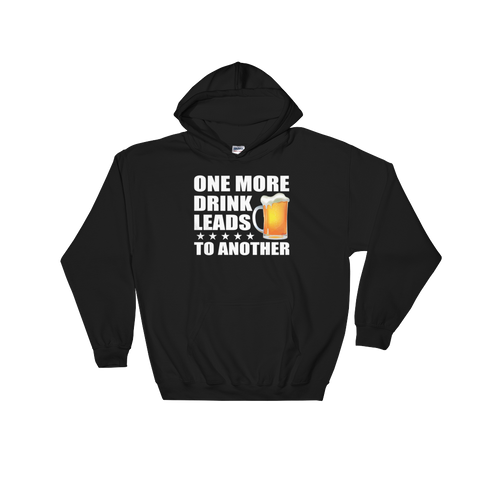 One More Drink Leads To Another - Hoodie Sweatshirt Sweater - Cozzoo