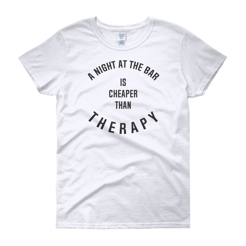 A Night At The Bar Is Cheaper Than Therapy - Women's short sleeve t-shirt - Cozzoo