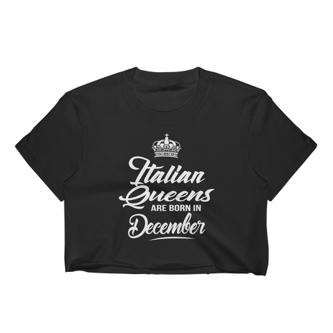 Italian Queens Are Born In December - Women's Crop Top - Cozzoo