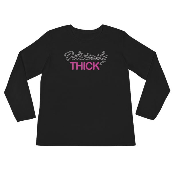 Deliciously Thick - Ladies' Long Sleeve T-Shirt - Cozzoo