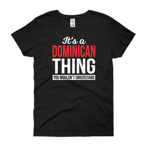 It's A Dominican Thing You Wouldn't Understand - Women's short sleeve t-shirt - Cozzoo