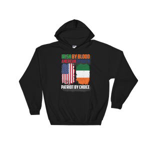 Irish By Blood American By Birth Patriot By Choice - Hoodie Sweatshirt Sweater - Cozzoo