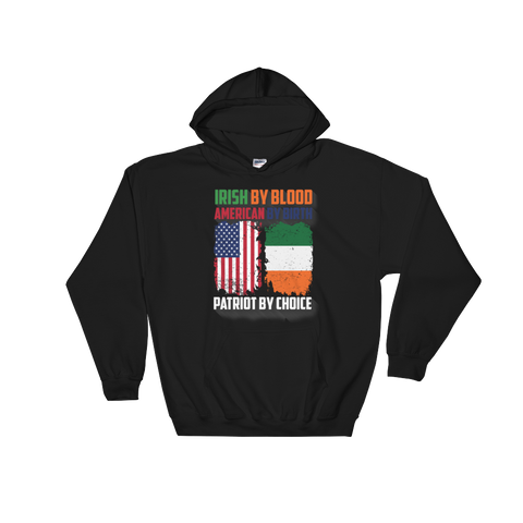 Irish By Blood American By Birth Patriot By Choice - Hoodie Sweatshirt - Cozzoo