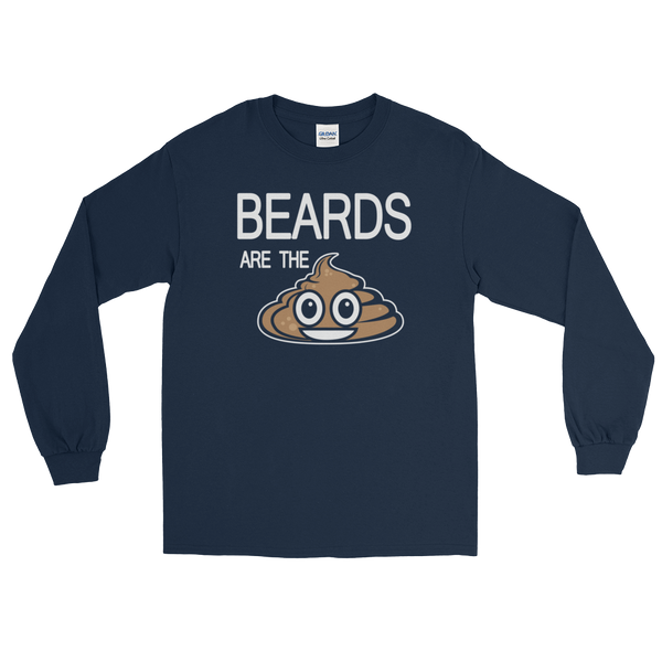 Beards Are The Shit - Long Sleeve T-Shirt - Cozzoo
