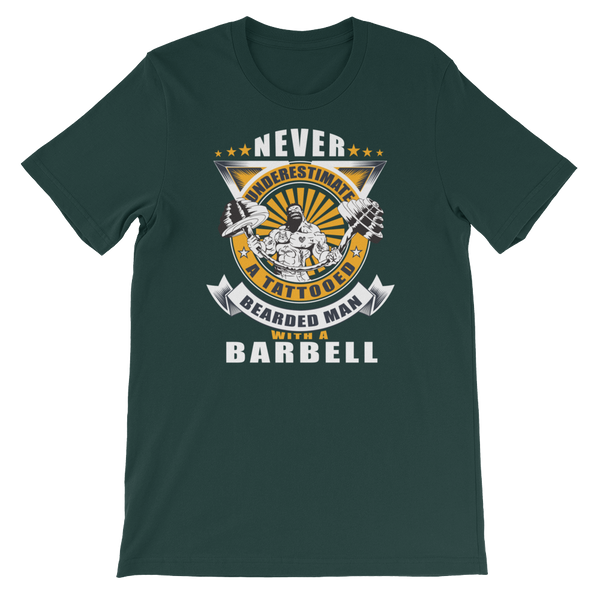 Never Underestimate A Tattooed Bearded Man With A Barbell - Short-Sleeve Unisex T-Shirt - Cozzoo