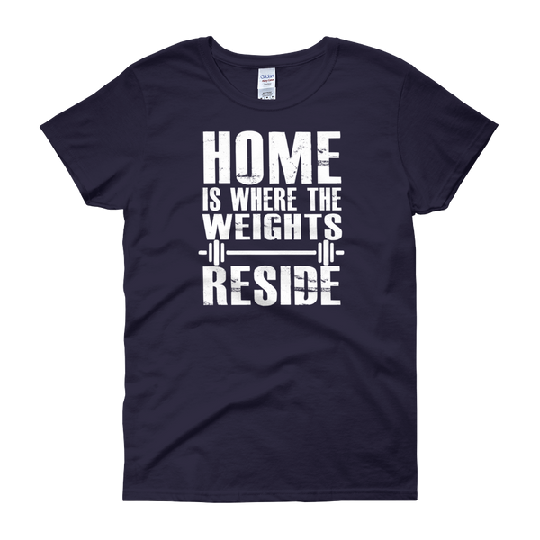 Home Is Where The Weights Reside - Women's short sleeve t-shirt - Cozzoo