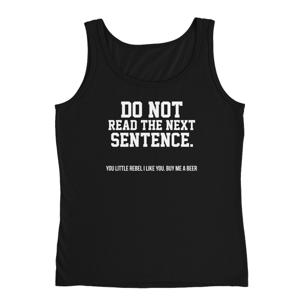 Do Not Read The Next Sentence. You Little Rebel I Like You. Buy Me A Beer - Ladies' Tank - Cozzoo