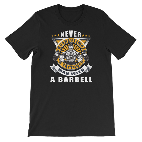 Never Underestimate A Tattooed Man With A Barbell - Short-Sleeve Unisex T-Shirt - Cozzoo