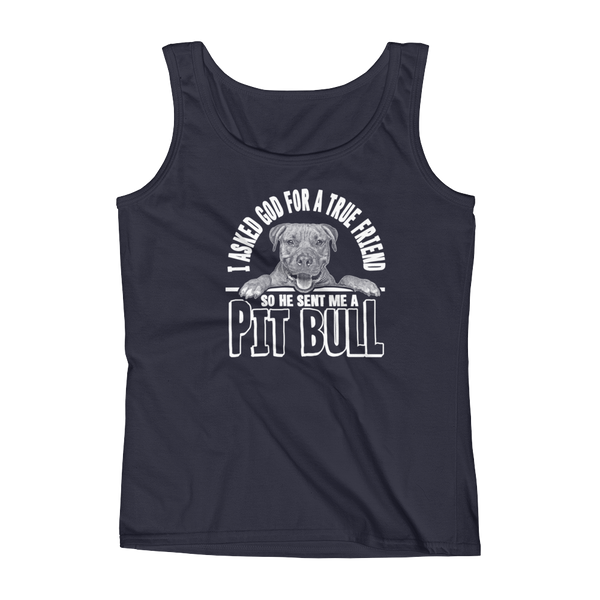 I Asked God For A True Friend So He Sent Me A Pit Bull - Ladies' Tank - Cozzoo