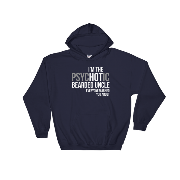 I'm The psycHOTic Bearded Uncle Everyone Warned You About - Hoodie Sweatshirt - Cozzoo
