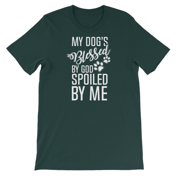 My Dog's Blessed By God Spoiled By Me - Short-Sleeve Unisex T-Shirt - Cozzoo