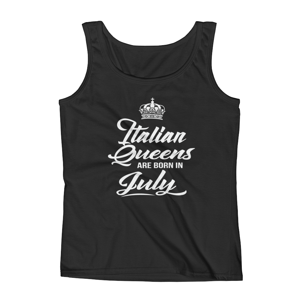Italian Queens Are Born In July - Ladies' Tank - Cozzoo