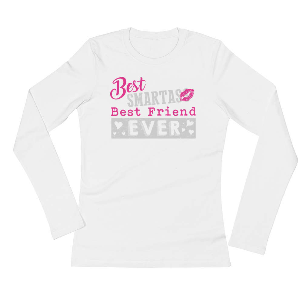Best Smartass Best Friend Ever - Ladies' Long Sleeve T-Shirt - Cozzoo