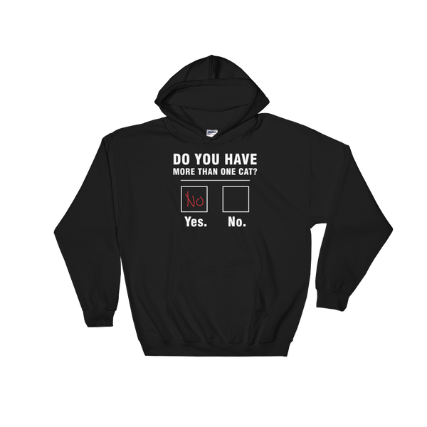 Do You Have More Than One Cat? - Hoodie Sweatshirt Sweater - Cozzoo