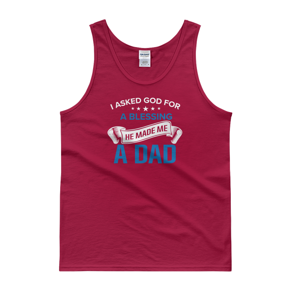 I Asked God For A Blessing He Made Me A Dad - Tank top - Cozzoo