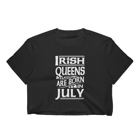 Irish Queens Are Born In July - Women's Crop Top - Cozzoo