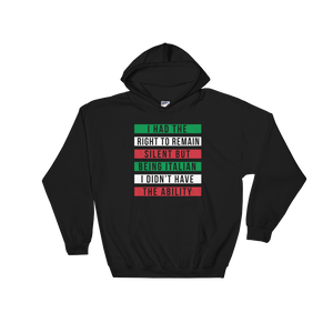 I Had The Right To Remain Silent But Being Italian I Didn't Have The Ability - Hoodie Sweatshirt - Cozzoo