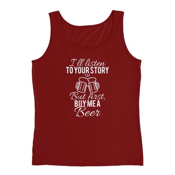 I'll Listen To Your Story But First, Buy Me A Beer - Ladies' Tank - Cozzoo