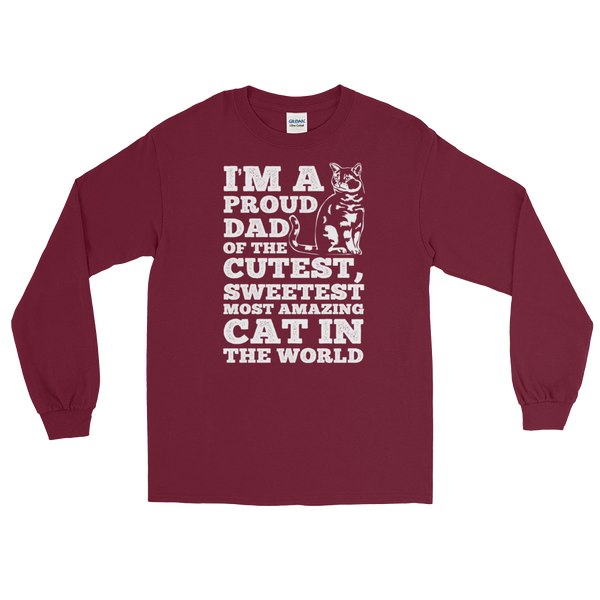 I'm A Proud Dad Of The Cutest, Sweetest Most Amazing Cat In The World - Long Sleeve T-Shirt - Cozzoo