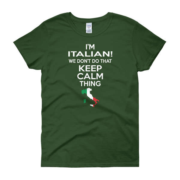 I'm Italian! We Don't Do That Keep Calm Thing - Women's short sleeve t-shirt - Cozzoo