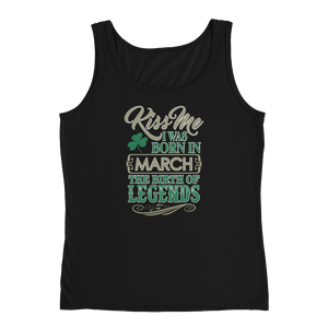 Kiss Me I Was Born In March The Birth Of Legends - Ladies' Tank - Cozzoo